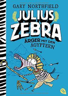 Julius Zebra - Ärger mit den Ägyptern (Die Julius Zebra-Bücher, Band 3)