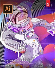 Adobe Illustrator CC Classroom in a Book (2018 release) (Classroom in a Book (Adobe))