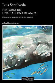 Historia de una ballena blanca (Andanzas, Band 11)