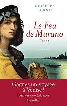 Le feu de Murano, Tome 1 :