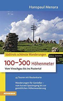 100-500 Höhenmeter: Vom Vinschgau bis ins Pustertal (Die schönsten Wanderungen)