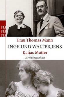 Frau Thomas Mann. Katias Mutter: Zwei Biographien