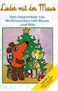 Folge 7: Von Dezember bis Weihnachten mit Maus und Bär [Musikkassette]