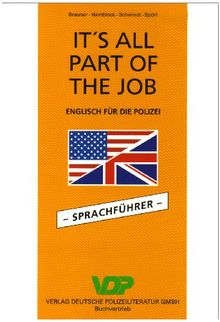 It's all part of the job. Englisch für die Polizei: It's all Part of the Job. Sprachführer