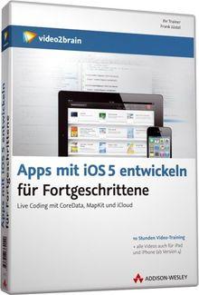 Apps mit iOS 5 entwickeln für Fortgeschrittene - Video-Training (Win+MAC+Linux+iPad)