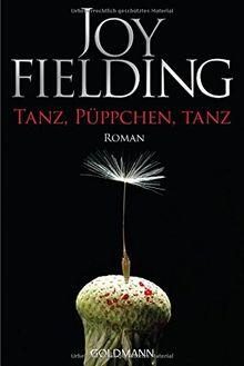 Tanz, Püppchen, tanz: Roman