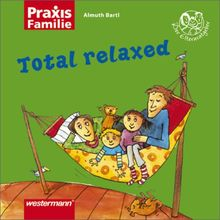 Praxis Familie: Total relaxed