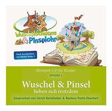 """Wuschel & Pinsel lieben sich trotzdem: """"Wuschelschwanz & Pinselohr"""" Episode 1 der Hörspielreihe nach Geschichten von Bärbel Mohr"""