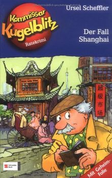 Kommissar Kugelblitz, Band 28: Der Fall Shanghai: Ratekrimi mit Geheimfolie