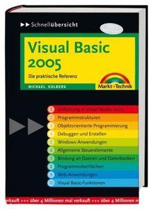 Visual Basic 2005 - Kompakt, perfekte Übersicht, sofortige Hilfe: Die praktische Referenz (Schnellübersichten)