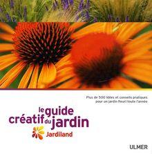 Le guide créatif du jardin : Jardiland