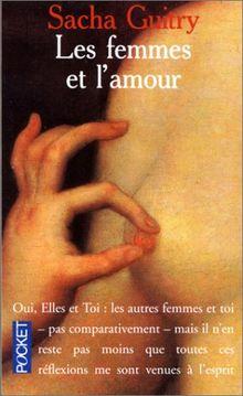 LES FEMMES ET L'AMOUR SUIVI DE ELLES ET TOI ET TOUTES REFLEXIONS FAITES (Best)
