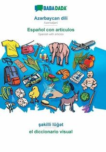 BABADADA, Az¿rbaycan dili - Español con articulos, s¿killi lüg¿t - el diccionario visual: Azerbaijani - Spanish with articles, visual dictionary