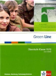 Green Line Oberstufe. Schülerbuch mit CD-ROM. Klasse 11/12 (G8) ; Klasse 12/13 (G9). Ausgabe für Bremen, Hamburg, Schleswig-Holstein