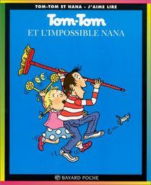 Tom Tom ET Nana: Tom Tom ET L'Impossible Nana