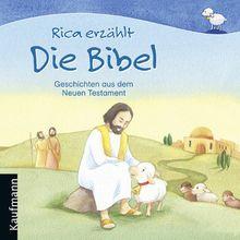Rica erzählt Die Bibel: Geschichten aus dem Neuen Testament