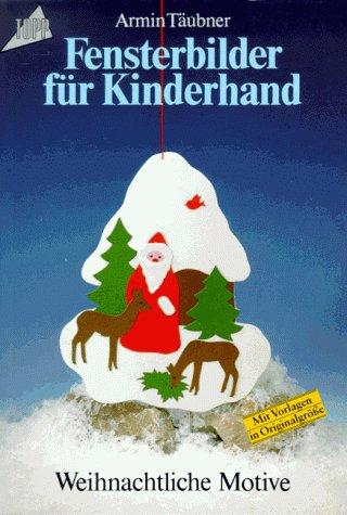 Fensterbilder f r kinderhand weihnachtliche motive von armin t ubner - Fensterbilder motive ...