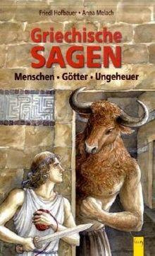 Griechische Sagen Menschen Götter Ungeheuer Von Friedl