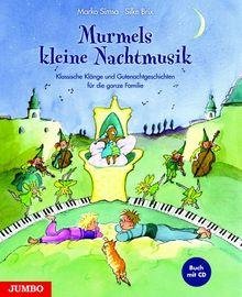 Murmels kleine Nachtmusik (Buch mit CD): Klassische Klänge und Gutenachtgeschichten für die ganze Familie