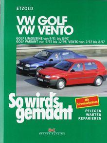 So wird's gemacht. Pflegen - warten - reparieren: VW Golf III Limousine von 9/91 bis 8/97: Golf Variant von 9/93 bis 12/98, Vento 2/92 bis 8/97, So wird's gemacht - Band 79: BD 79