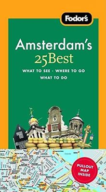Fodor's Amsterdam's 25 Best, 6th Edition (Full-color Travel Guide, Band 6)