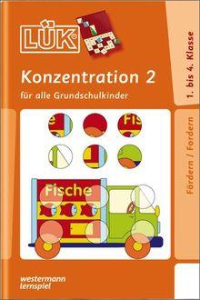 LÜK: Konzentration 2: für alle Grundschulkinder: Übungen für alle Grundschulkinder