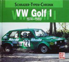 VW Golf I: 1974-1983 (Schrader-Typen-Chronik)