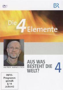 Die 4 Elemente, Teil 4 Aus was besteht die Welt?