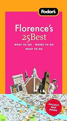 Fodor's Florence's 25 Best, 6th Edition (Full-color Travel Guide, Band 6)