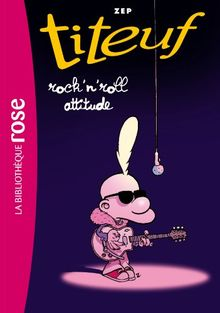 Titeuf, Tome 16 : Rock'n'roll attitude