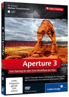 Aperture 3 - Das Training für den Foto-Workflow am Mac