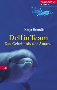 Delfin Team. Das Geheimnis der Antares