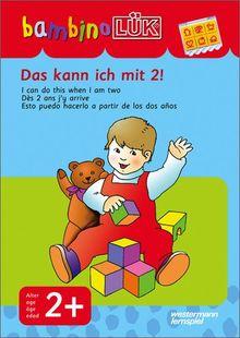 bambinoLÜK-System: bambinoLÜK: Das kann ich mit 2!: Einfachste Übungen für Kinder ab 2 Jahren: Brainteasers for Kids 2 / Casse-tetes pur enfants 2 / Recompecabzas para ninos 2