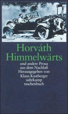 Himmelwärts und andere Prosa aus dem Nachlaß: Supplementband I: Himmelwärts und andere Prosa aus dem Nachlaß (suhrkamp taschenbuch)