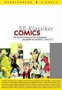 50 Klassiker Comics. Von Lyonel Feininger bis Art Spiegelman