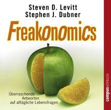Freakonomics: Überraschende Antworten auf alltägliche Lebensfragen: Überraschende Antworten auf alltägliche Lebensfragen. CD