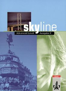 Skyline Advanced Level Ausgabe C - Schülerbuch