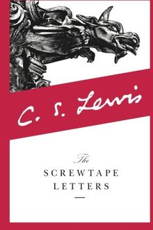 The Screwtape Letters: With, Screwtape Proposes a Toast (The C.S. Lewis Signature Classics)
