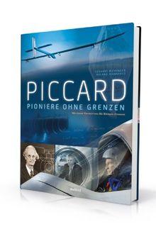 Piccard: Pioniere ohne Grenzen - Mit einem Vorwort von Sir Richard Branson