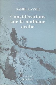 Considérations sur le malheur arabe (Sindbad)