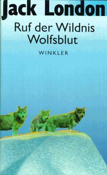 Ruf der Wildnis / Wolfsblut