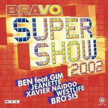 Bravo Super Show 2002