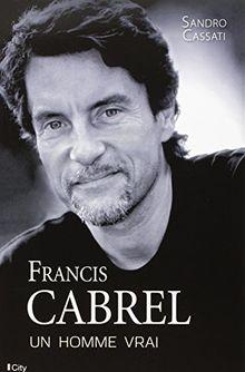 Francis Cabrel, une histoire vraie