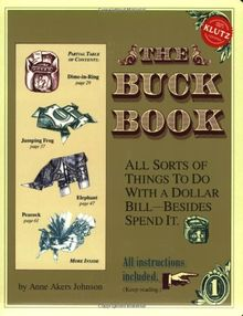 The Buck Book [With Attached $1.00]: All Sorts of Things to Do with a Dollar Bill Besides Spend It