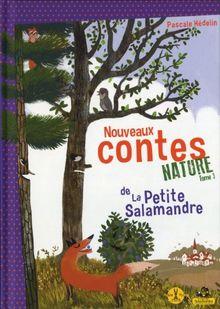 Nouveaux contes nature de la Petite Salamandre : Tome 3