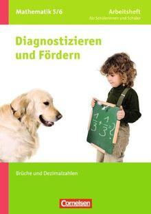 Diagnostizieren und Fördern - Arbeitshefte - Mathematik: 5./6. Schuljahr - Brüche und Dezimalzahlen: Arbeitsheft mit eingelegten Lösungen