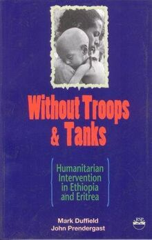 Duffield, M: Without Troops And Tanks: Humanitarian Intervention in Ethiopia and Eritrea