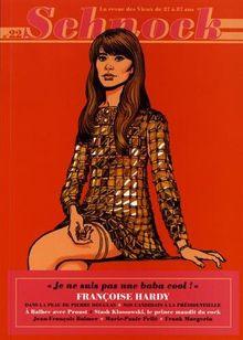 "Schnock, N° 22, printemps 2017 : Françoise Hardy : ""Je ne suis pas une baba cool !"""