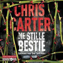 Die stille Bestie: Thriller: 6 CDs (Ein Hunter-und-Garcia-Thriller, Band 6)