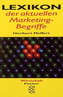 Lexikon der aktuellen Marketing- Begriffe.